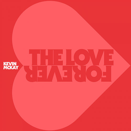 The Love Forever - EP by Kevin McKay