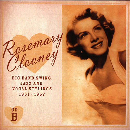 Big Band Swing, Jazz and Vocal Stylings 1951-1957 de Rosemary Clooney