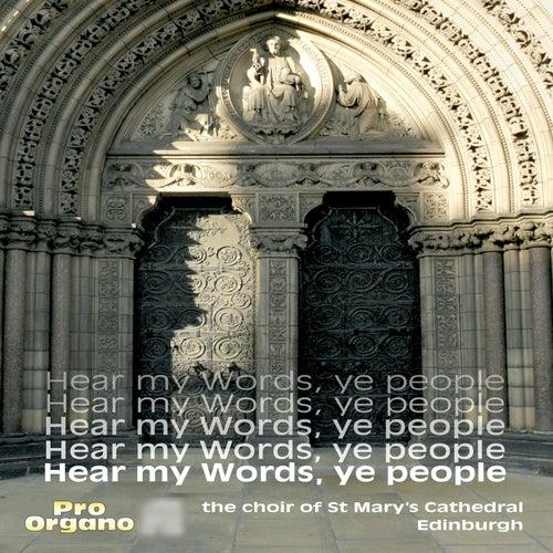 Hear My Words, Ye People de Choir Of St. Mary's Cathedral Edinburgh