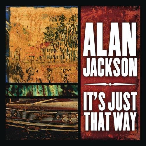 It's Just That Way de Alan Jackson