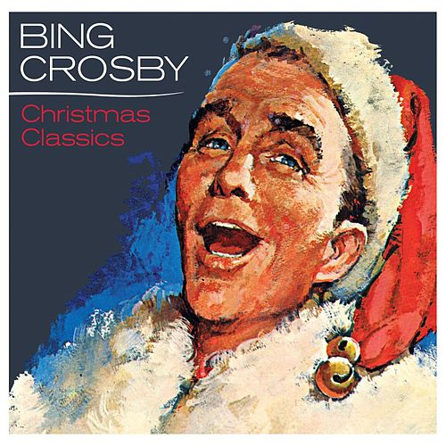 Bing Crosby - Christmas Classics von Bing Crosby