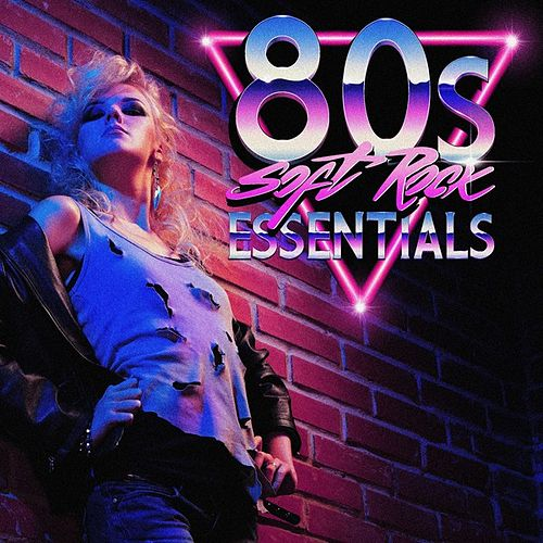 80s Soft Rock Essentials by Various Artists