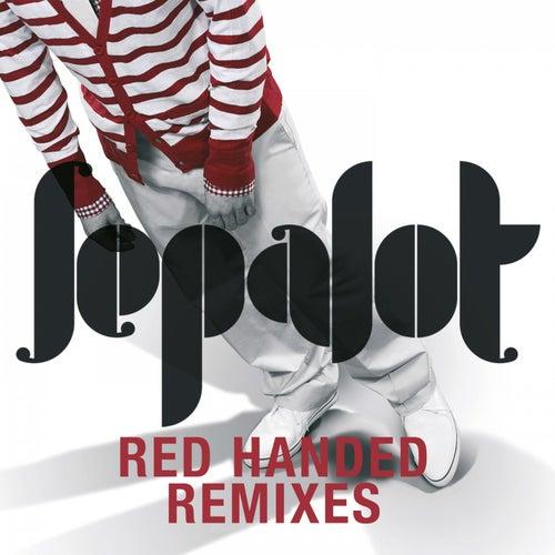 Red Handed Remixes de Sepalot