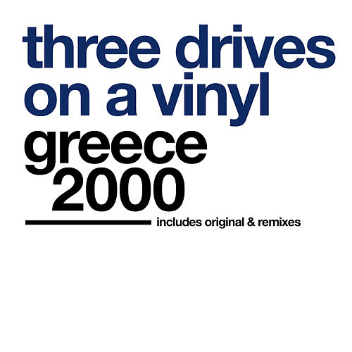 Greece 2000 von Three Drives On A Vinyl