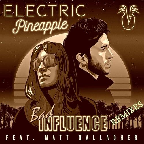 Bad Influnce (Remixes) de Electric Pineapple