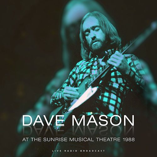At the Sunrise Musical Theatre 1988 (Live) by Dave Mason