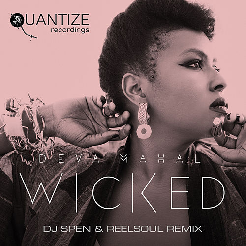 Wicked (The DJ Spen & Reelsoul Remix) by Deva Mahal