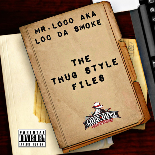 The Thug Style Files by Mr. Loco