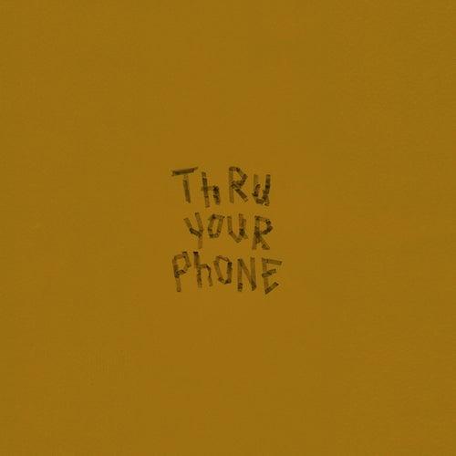 Thru Your Phone von Morgan Saint
