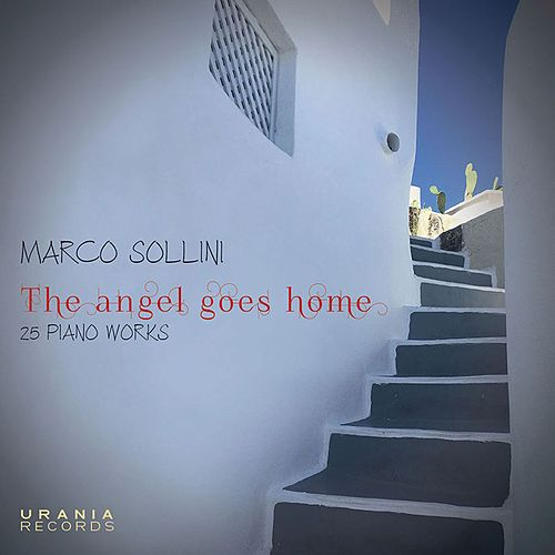 Marco Sollini: The Angel Goes Home by Marco Sollini