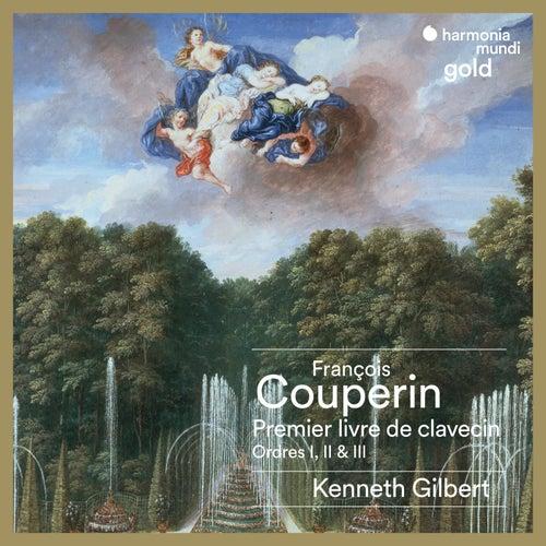 Couperin : Premier livre de clavecin (Ordres I, II & III) de Kenneth Gilbert
