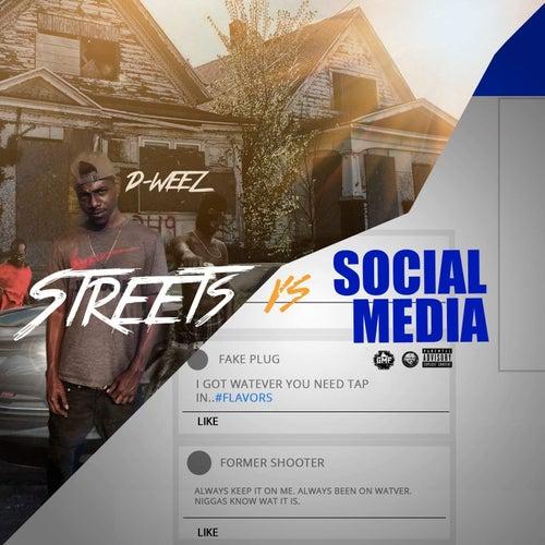 Streets vs Social Media by Dweez
