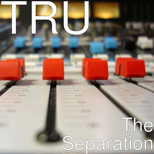 The Separation by Tru