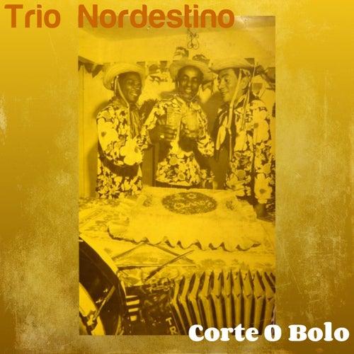 Corte o Bolo von Trio Nordestino