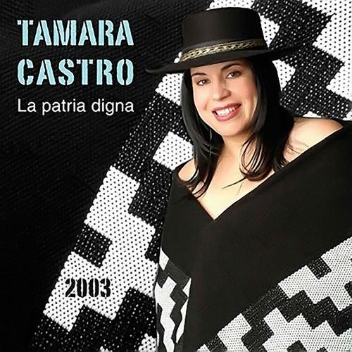 La Patria Digna de Tamara Castro
