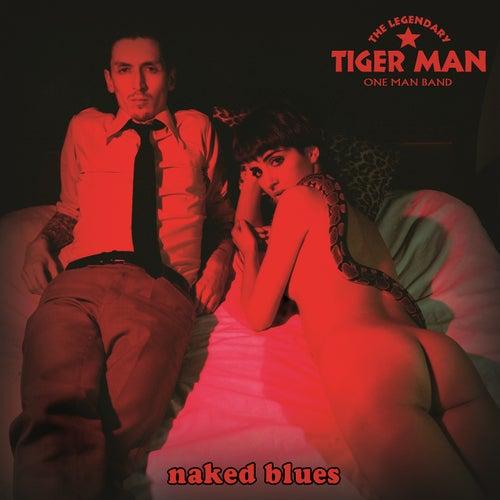 Naked Blues von The Legendary Tigerman