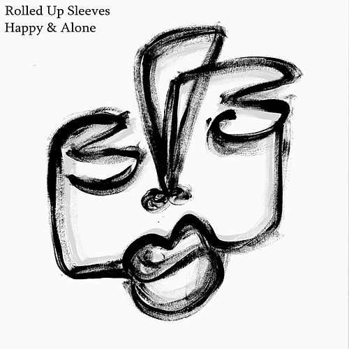 Happy & Alone by Rolled Up Sleeves
