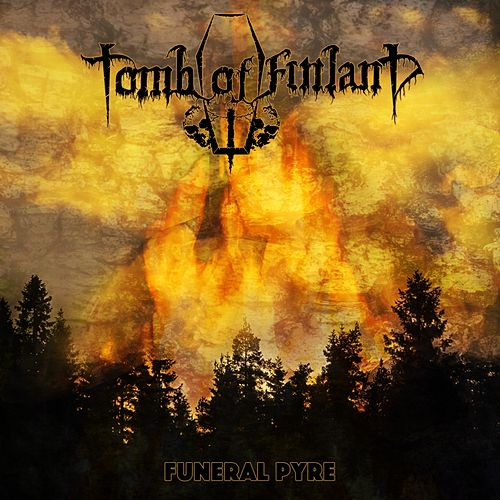 Funeral Pyre by Tomb Of Finland