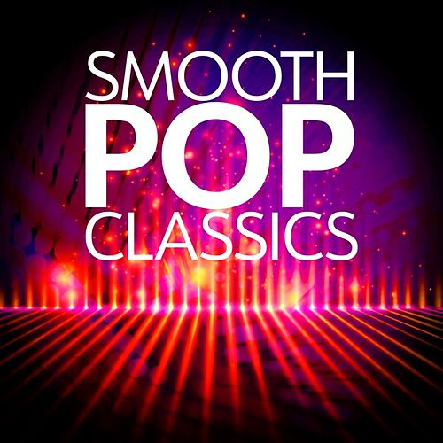 Smooth Pop Classics by Various Artists