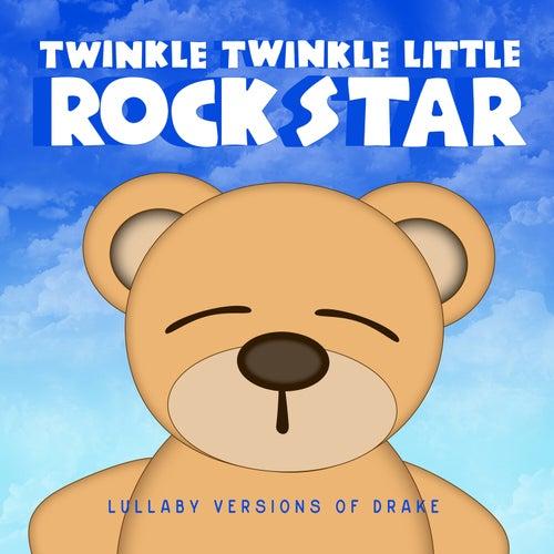 Lullaby Versions of Drake by Twinkle Twinkle Little Rock Star