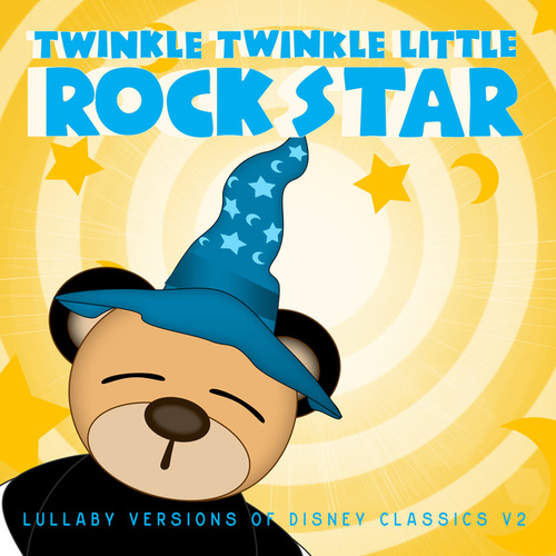 Lullaby Versions of Disney Classics V2 by Twinkle Twinkle Little Rock Star