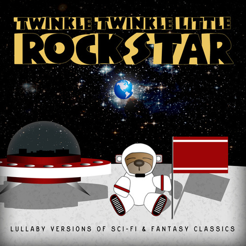 Sci Fi Lullaby-Lullaby Versions of Sci Fi & Fantasy Classics by Twinkle Twinkle Little Rock Star