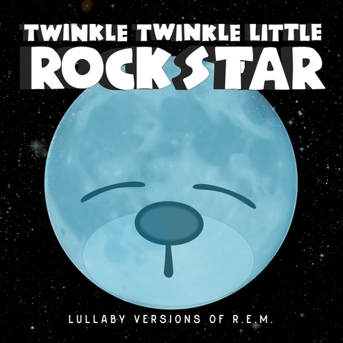 Lullaby Versions of R.E.M. by Twinkle Twinkle Little Rock Star