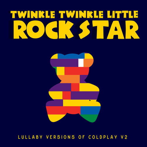 Lullaby Versions of Coldplay V2 by Twinkle Twinkle Little Rock Star