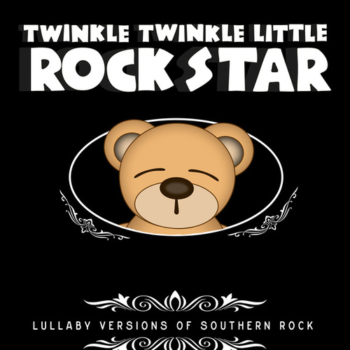 Lullaby Versions of Southern Rock by Twinkle Twinkle Little Rock Star