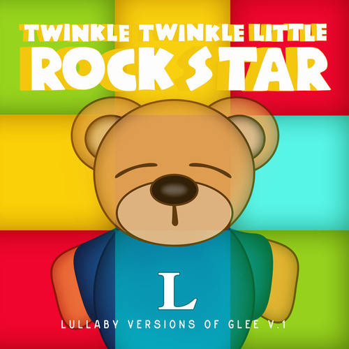 Lullaby Versions of Glee V.1 by Twinkle Twinkle Little Rock Star