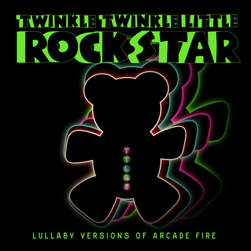 Lullaby Versions of Arcade Fire by Twinkle Twinkle Little Rock Star