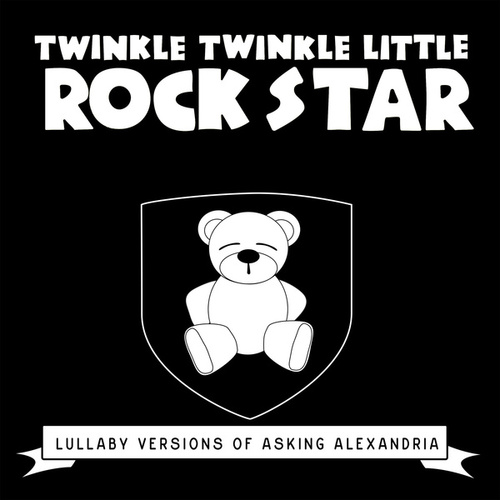 Lullaby Versions of Asking Alexandria by Twinkle Twinkle Little Rock Star