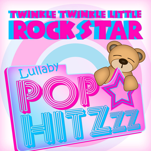 Lullaby Pop HitZzz by Twinkle Twinkle Little Rock Star