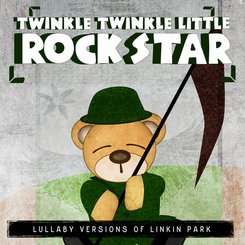 Lullaby Versions of Linkin Park by Twinkle Twinkle Little Rock Star