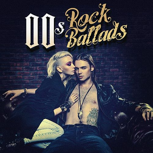 00s Rock Ballads by Various Artists
