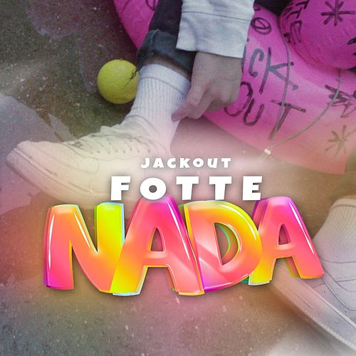 Fotte Nada by Jack Out