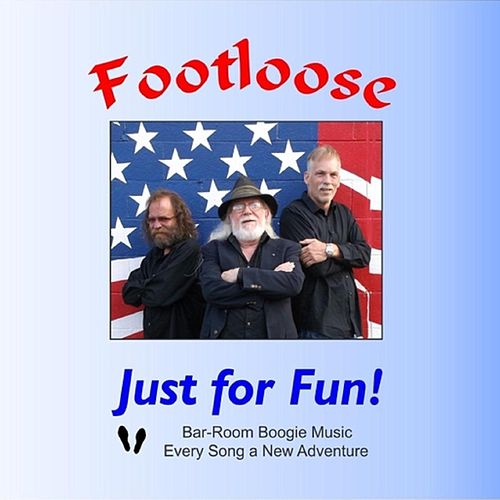 Just for Fun! Bar-Room Boogie Music: Every Song a New Adventure by Footloose