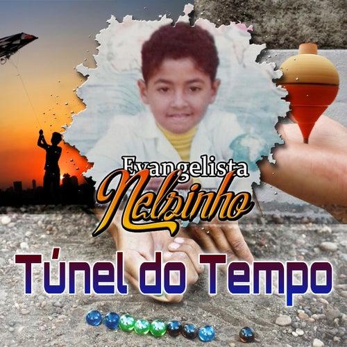 Túnel do Tempo de Evangelista Nelsinho