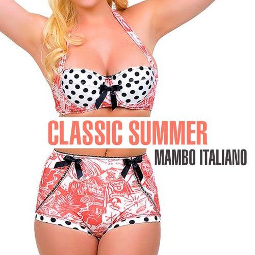 Classic Summer - Mambo Italiano by Various Artists