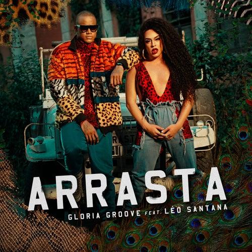 Arrasta by Gloria Groove