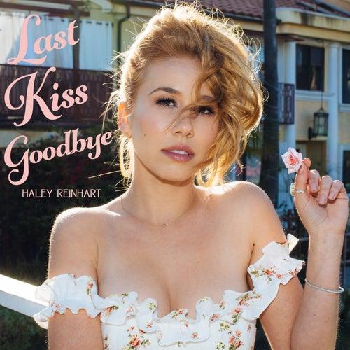 Last Kiss Goodbye von Haley Reinhart