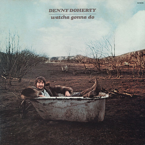 Watcha Gonna Do de Denny Doherty
