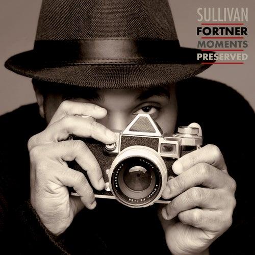 Moments Preserved by Sullivan Fortner