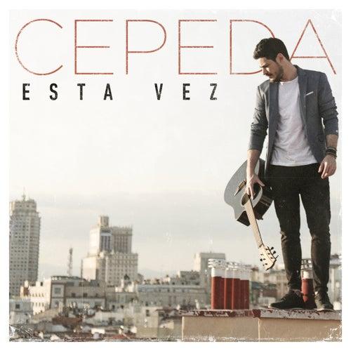 Esta Vez by Cepeda