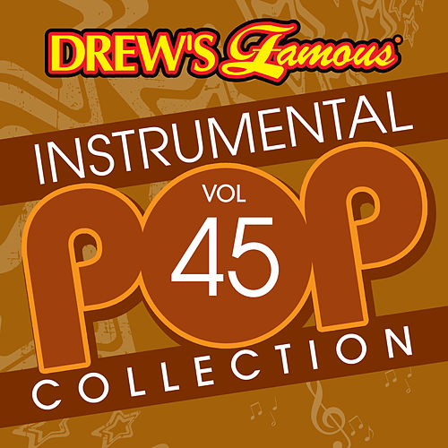 Drew's Famous Instrumental Pop Collection (Vol. 45) von The Hit Crew(1)