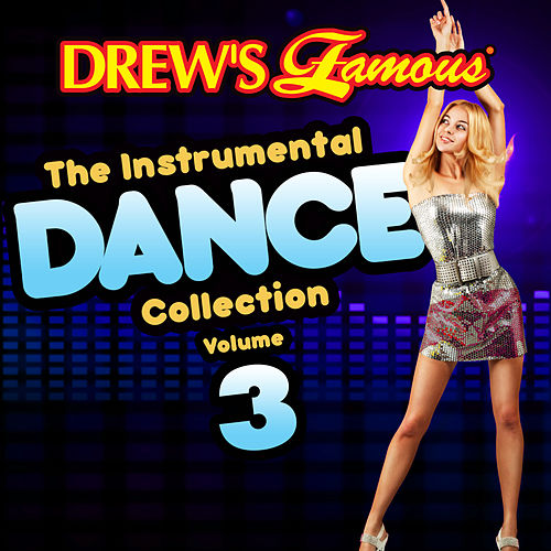 Drew's Famous The Instrumental Dance Collection (Vol. 3) von The Hit Crew(1)