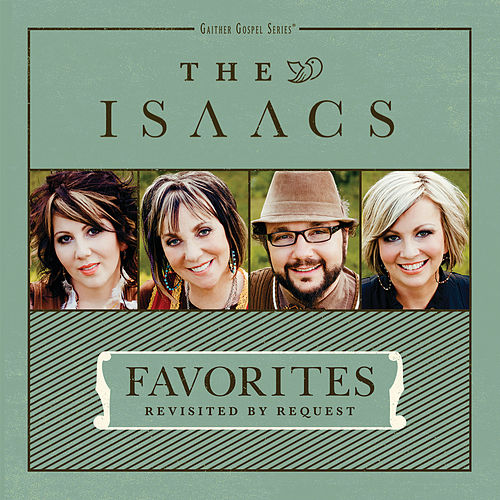 Favorites: Revisited By Request by The Isaacs