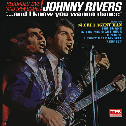 ...And I Know You Wanna Dance (Live) de Johnny Rivers