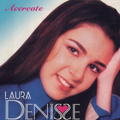 Acércate de Laura Denisse