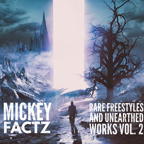 Rare Freestyles & Unearthed Works Vol. 2 von Mickey Factz
